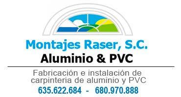 MONTAJES RASER - CARPINTERÍA DE ALUMINIO Y PVC.